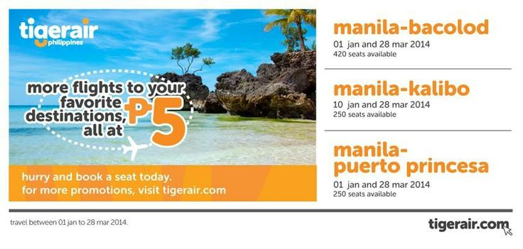 Tiger Air PH: 5 Pesos One-way Base Fare to Bacolod, Kalibo and Puerto Princesa!  CLICK HERE: http://airline-promos.blogspot.com/2013/12/tiger-air-ph-5-pesos-one-way-base-fare.html