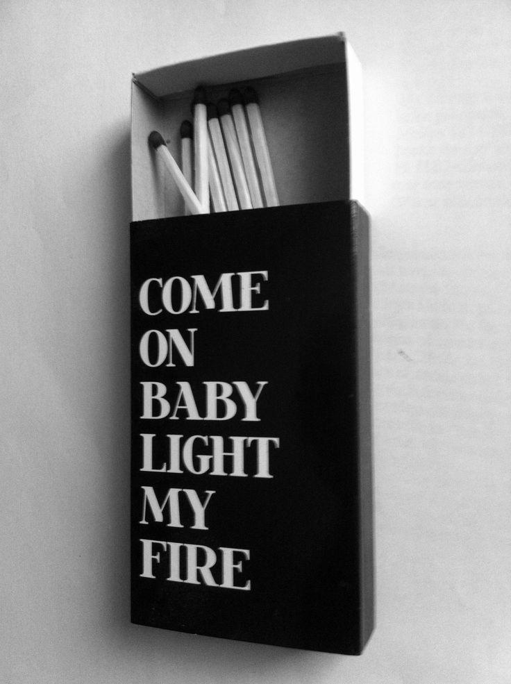 Vamos nena enciende mi fuego.