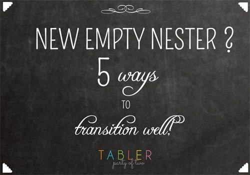 Empty Nester Five Ways to Transition well