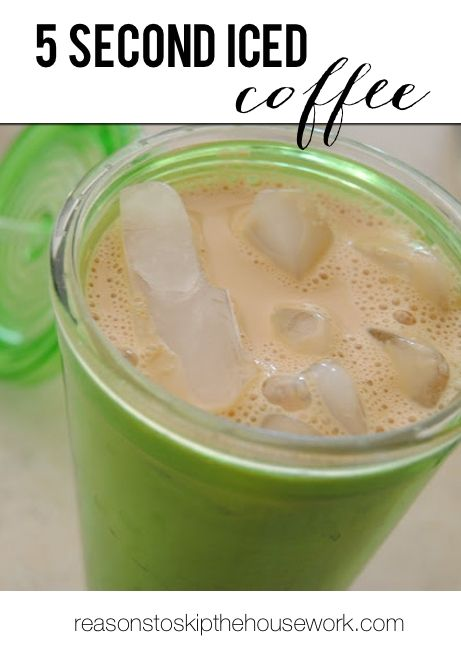 5 second Iced Coffee - Reasons To Skip The Housework
