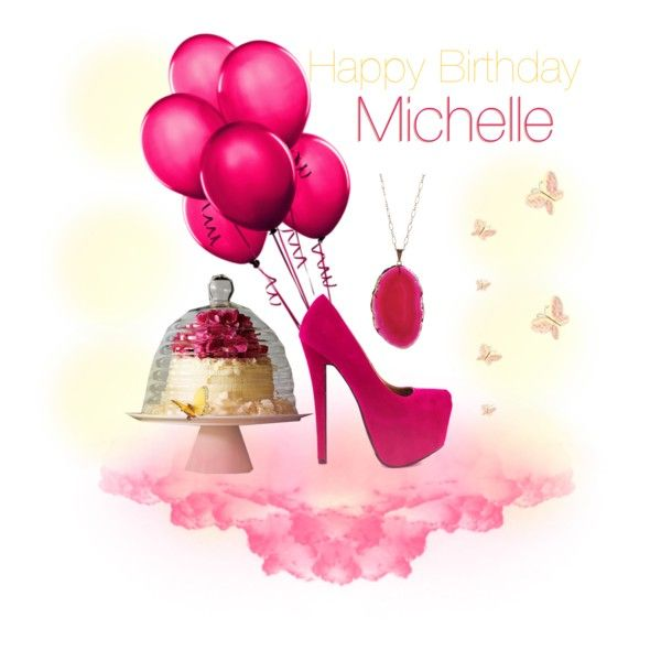 happy birthday michelle images - Google Search