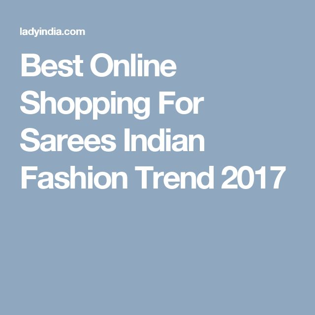 Best Online Shopping For Sarees Indian Fashion Trend 2017