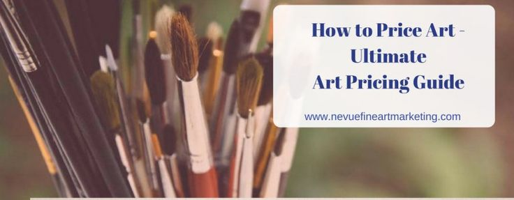 How to Price Art - Ultimate Art Pricing Guide