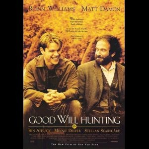 Good Will Hunting with Matt Damon and Robin Williams.