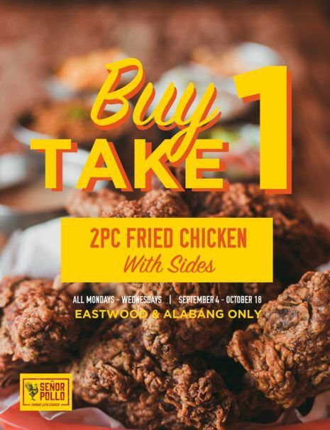 Buy 1 Take 1 2-pc Fried Chicken with Sides @ Señor Pollo Eastwood & Alabang #DealsPinoy