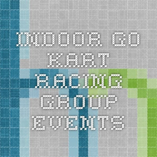 Indoor Go Kart Racing Group Events