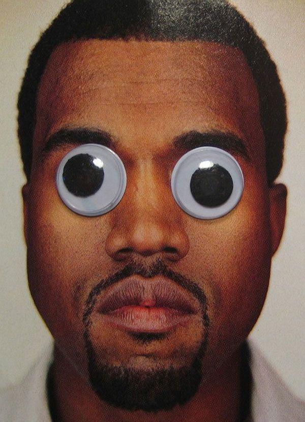 Kanye West with googly eyes. follow dailyinspiration in Dailyinspitaion