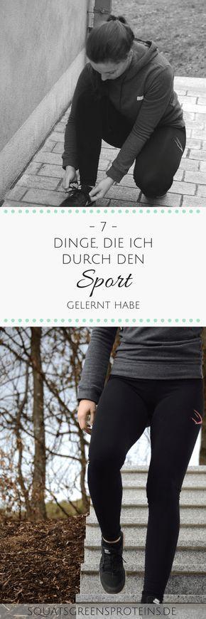 7 Dinge, die ich durch den Sport gelernt habe - vom Sport lernen - Gesundheit Fitness Selbstliebe durch Sport - Squats, Greens & Proteins