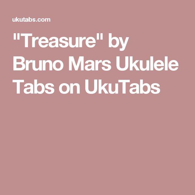 """""""Treasure"""" by Bruno Mars Ukulele Tabs on UkuTabs"""