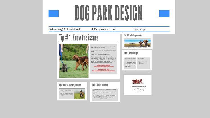 Design tips for dog parks. For the full sheet Top 10 Tips on Dog Park Design email us at: balancingactadelaide.com.au