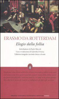 Prezzi e Sconti: #Elogio della follia. testo latino a fronte. New  ad Euro 4.90 in #Newton compton #Libri