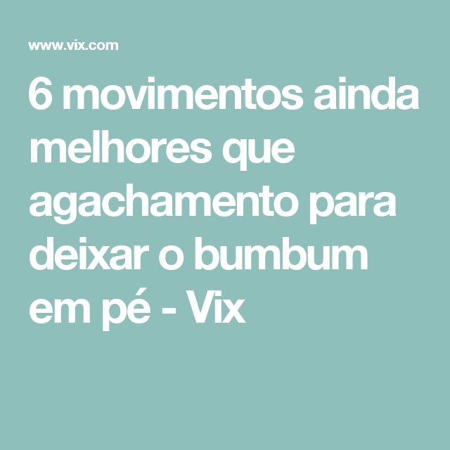 6 movimentos ainda melhores que agachamento para deixar o bumbum em pé - Vix