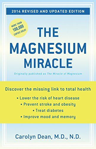 The Magnesium Miracle (Revised and Updated Edition) by Carolyn Dean http://www.amazon.com/dp/034549458X/ref=cm_sw_r_pi_dp_KmBswb1DXG5A8