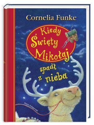 Kiedy Święty Mikołaj spadł z nieba - Cornelia Funke