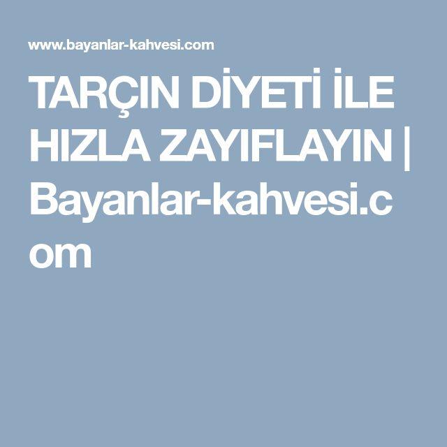 TARÇIN DİYETİ İLE HIZLA ZAYIFLAYIN | Bayanlar-kahvesi.com