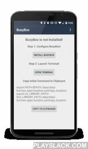 "BusyBox Install (No Root)  Android App - playslack.com , BusyBox for Non-Rooted devices adds the power of BusyBox to your phone without Root!How to use BusyBox Non-Root: - Step 1: Click on ""Install"" button to download BusyBox! - Step 2: Click on ""Open Terminal"" button! - Step 3: Paste the command you have already copied in Step 2 in the Terminal!RUN THIS APPLICATION BEFORE THE TERMINAL EMULATORRequired: - Android Terminal Emulator ApplicationAdd PATH to Emulator: - In Terminal Emulator -&gt…"