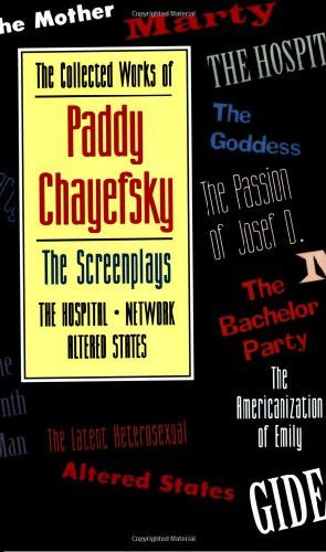The Collected Works of Paddy Chayefsky: The Screenplays Volume 2