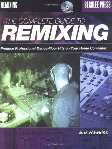 The Complete Guide to Remixing: Produce Professional Dance-Floor Hits on Your Home Computer by Erik Hawkins,http://www.amazon.com/dp/0876390440/ref=cm_sw_r_pi_dp_KZhwsb0NDYK040MG