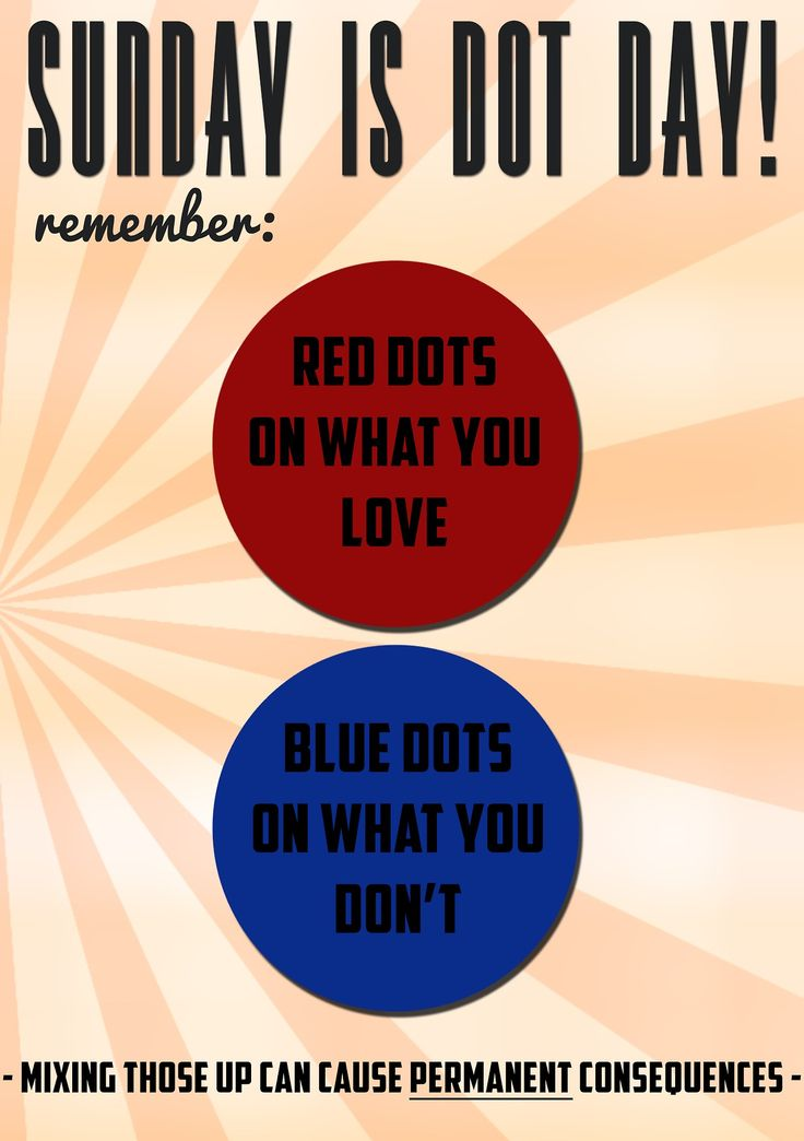Remember Sunday is dot day! Do not mix this up!