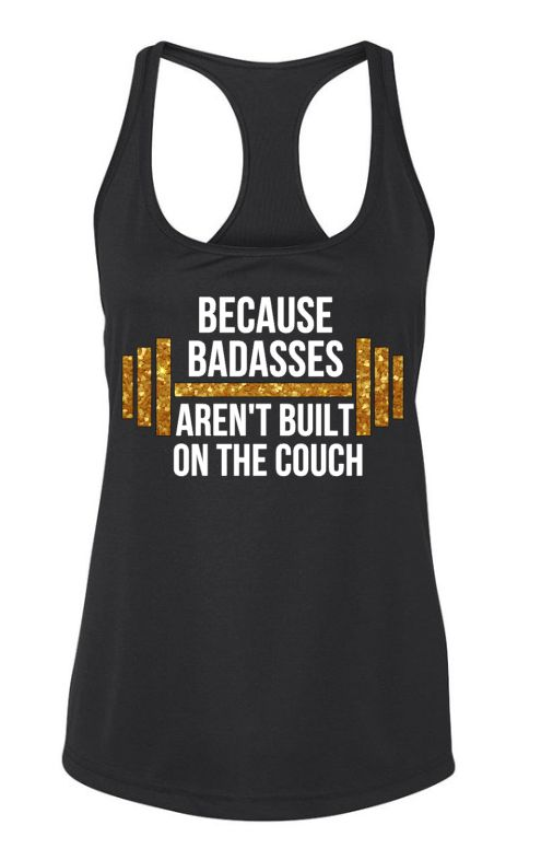 Because badasses aren't Built on the Couch Workout Tank – Carolina Mom Designs