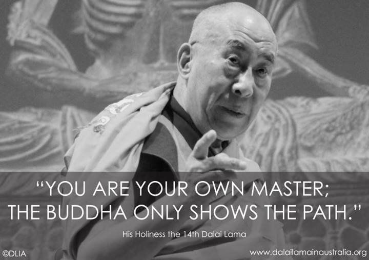 Dalai Lama Quote: You Are Your Own Master, The Buddha Only Shows The Path