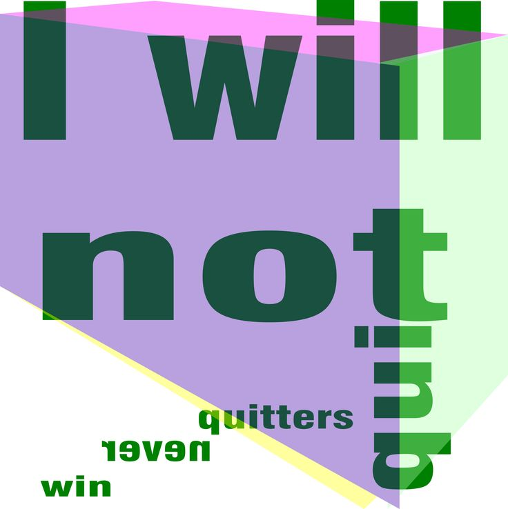 Never quit if you want to win...just re-evaluate your strategy. http://iammsprissy.com/Images/iwillnotquit.png