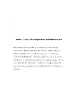 Week 1 DQ 2 Management and Motivation    Discuss the overall importance of motivation as it relates to management. What are the benefits of having a fully motivated staff, and what are the potential consequences of not… (More)