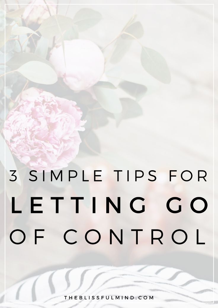 How I'm learning to tame my inner control freak and 3 simple tips to help you let go of control