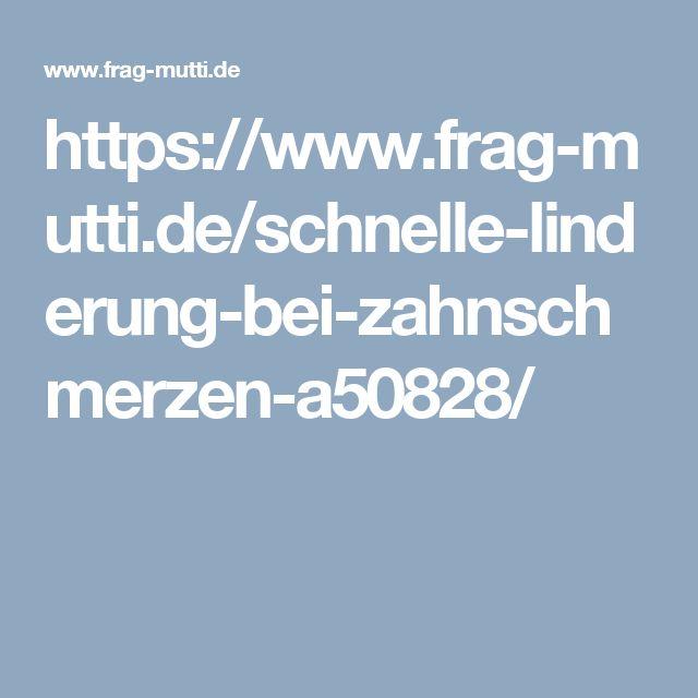 https://www.frag-mutti.de/schnelle-linderung-bei-zahnschmerzen-a50828/