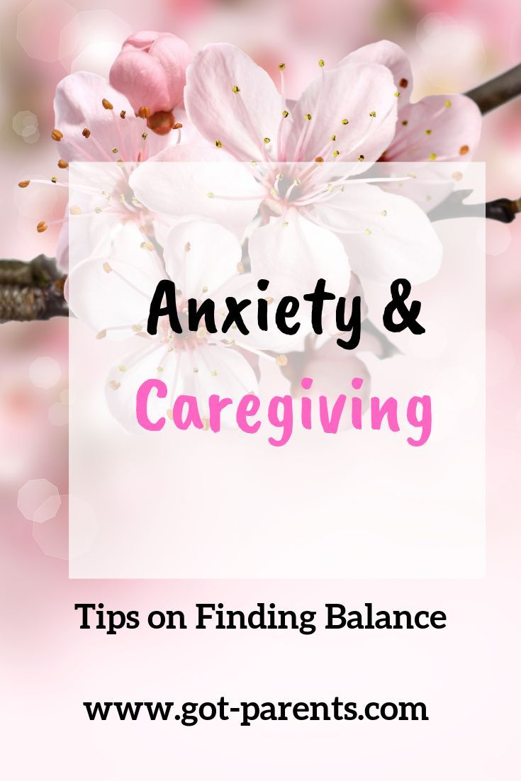 Tips on finding balance with anxiety as a caregiver for your aging parents.