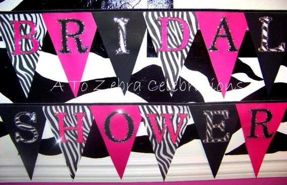 Zebra bridal shower: http://www.etsy.com/listing/57178019/bridal-shower-zebra-banner oooommmgggg... so doing an animal print bridal shower