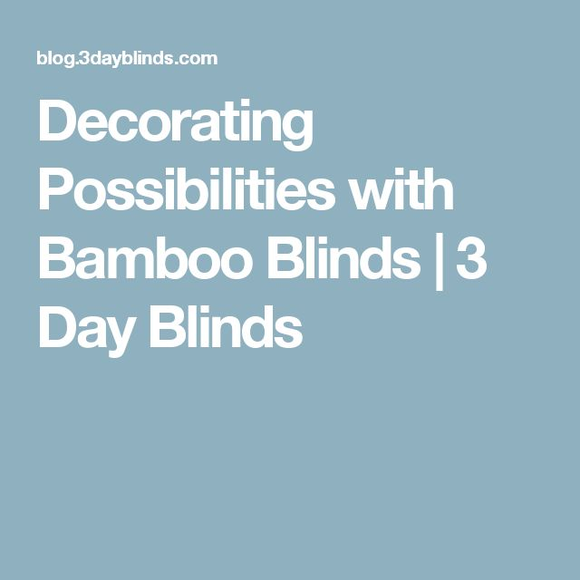 Decorating Possibilities with Bamboo Blinds | 3 Day Blinds