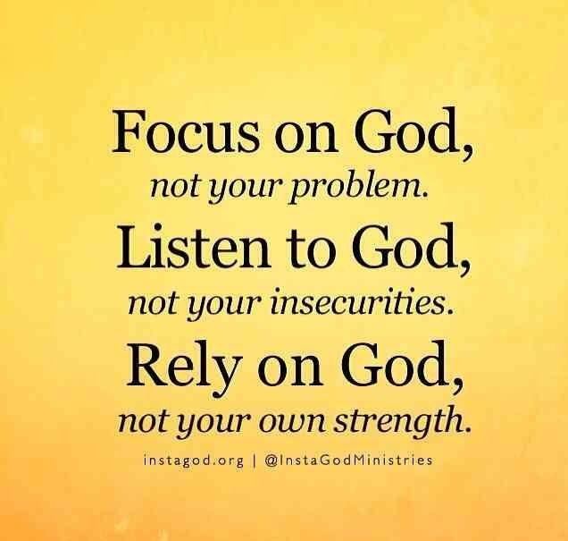 Focus On God. Listen To God. Rely On God