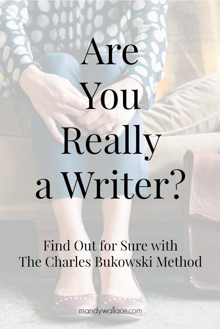 Are You Really a Writer? Find Out for Sure with The Charles Bukowski Method.