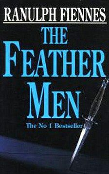 """Ranulph Fiennes - """"The feather men""""The book tells the story of four British Army soldiers, including two members of the Special Air Service, who are assassinated by a hit squad known as """"The Clinic"""". The murders are carried out over a 17-year period, on the orders of a Dubai sheikh whose three sons were killed by British forces in Oman during a battle with Communist guerrillas."""