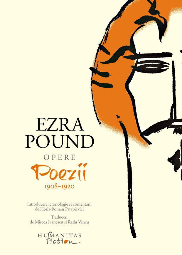 Ezra Pound - Opere. Poezii 1908-1920, Vol. 1 - - elefant.ro