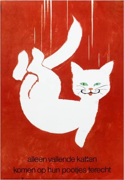 """Alleen vallende katjes komen op hun pootjes terecht"" - Frans Mettes, Nederland, 1974"