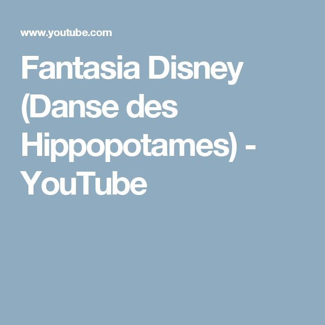 Fantasia Disney (Danse des Hippopotames) - YouTube
