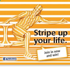 STRIPE UP YOUR LIFE.