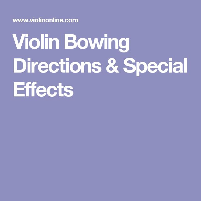 Violin Bowing Directions & Special Effects