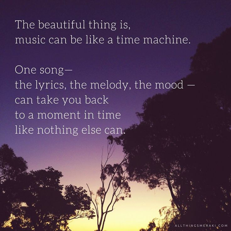 The beautiful thing is,music can be like a time machine. #quote #music #memories