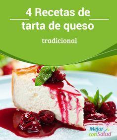 4 Recetas de tarta de queso tradicional  La tarta de queso es todo un clásico e.n la cocina tradicional. Se trata de un postre muy sencillo de preparar y que a todo el mundo le gusta.