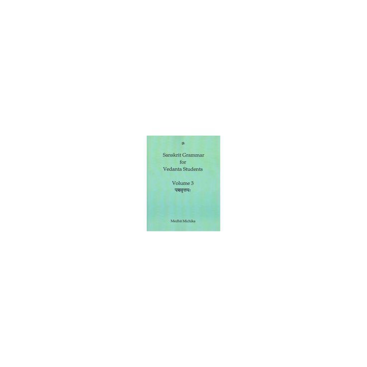 Sanskrit Grammar for Vedanta Student : Pancavrttayah (Vol 3) (Bilingual) (Paperback) (Medha Michika)