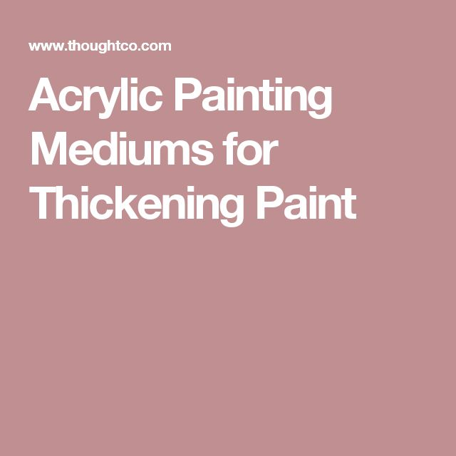 How To Thicken Acrylic Craft Paint