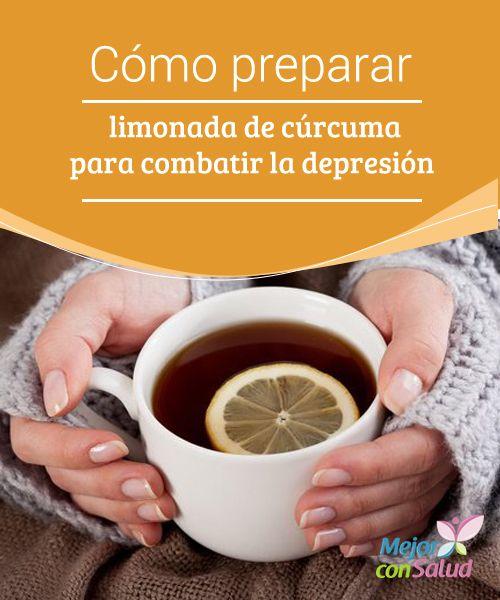 Cómo preparar limonada de cúrcuma para combatir la depresión  La depresión es uno de los trastornos de salud emocional que más afecta tanto a hombres como mujeres de todas las edades.