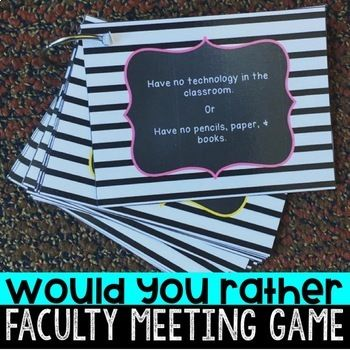 "Ready to spice up faculty meetings and improve teacher morale?    Use these activities to ease stress and take a break from professional development.  The ""Would You Rather"" game includes custom silly questions that only a teacher would understand.  This can be used for the beginning, middle, or end of the year for stress relief."