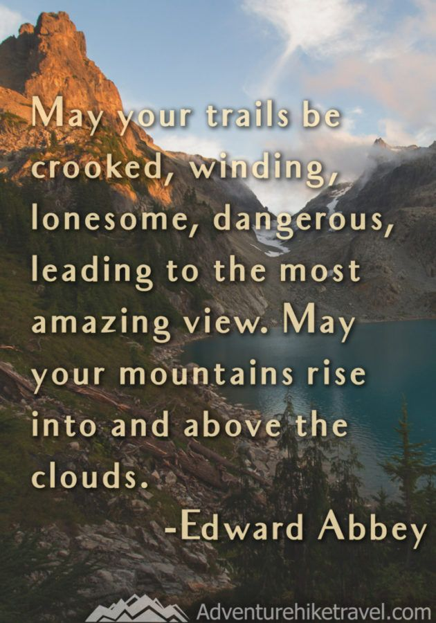 20 Inspirational Hiking Quotes To Fuel Your Wanderlust Hiking Quotes New Adventure Quotes Travel Quotes