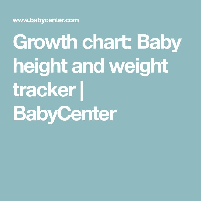 Growth chart: Baby height and weight tracker | BabyCenter