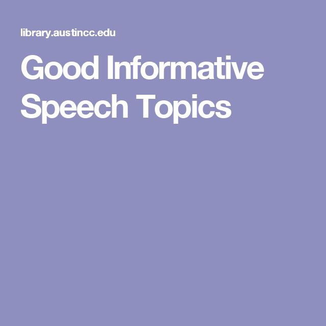 list of informative speech An informative speech provides information and insights on a particular subject it is very popular among students, and several contests and completions are held annually to check the oratory of a person.