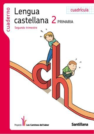 Lengua Castellana 2º de Primaria (segundo trimestre) - Los Caminos del Saber - Santillana -